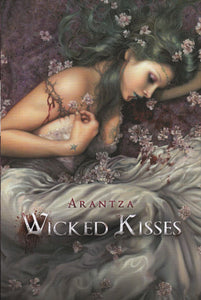 * Wicked Kisses by Arantza