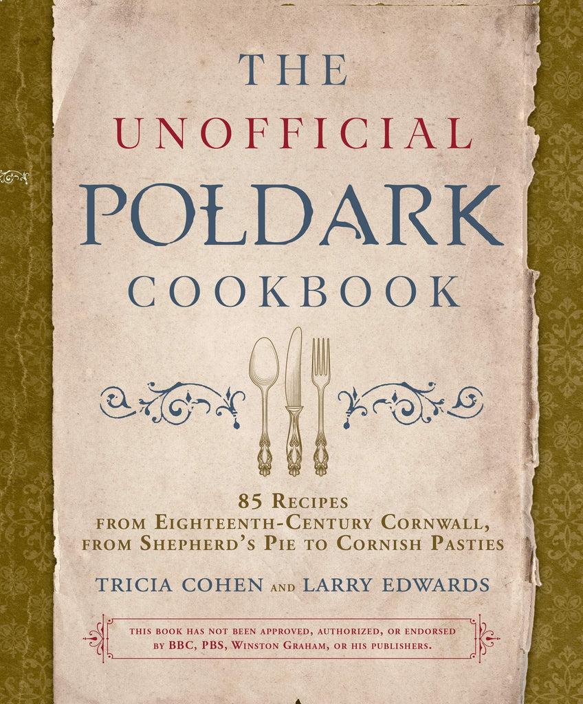 The Unofficial Poldark Cookbook
