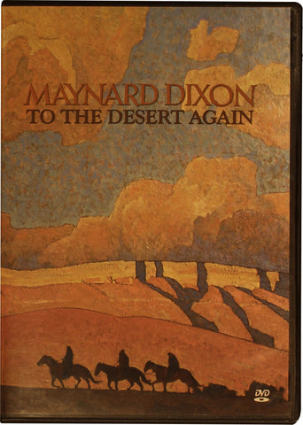 Maynard Dixon: To The Desert Again