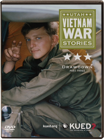 Utah Vietnam War Stories - Part Three: Drawdown