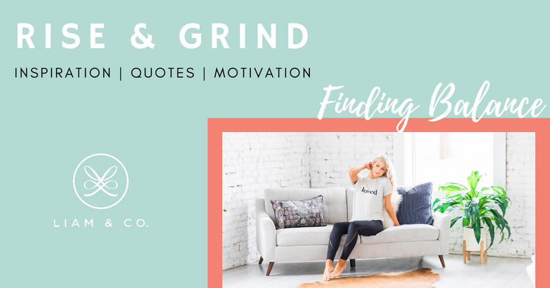 5/21 Rise & Grind - Finding Balance
