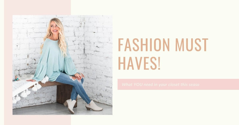 Fashion Must Haves