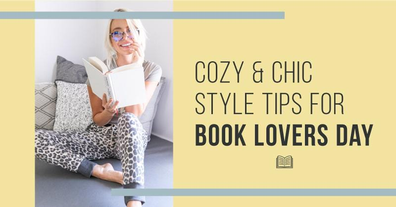 Cozy & Chic Style Tips for Book Lovers Day