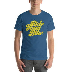Ride Your Bike Short-Sleeve Unisex T-Shirt - Urban Cycling Apparel