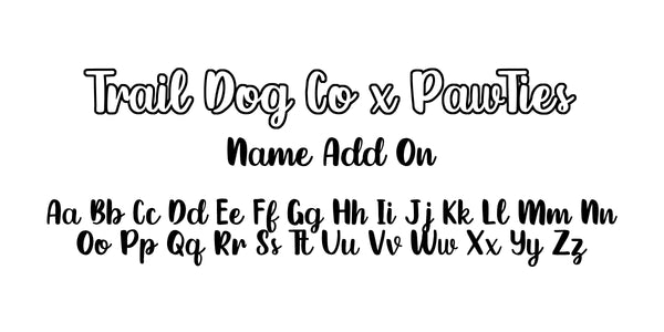 Trail Dog Co x PawTies Name Add On