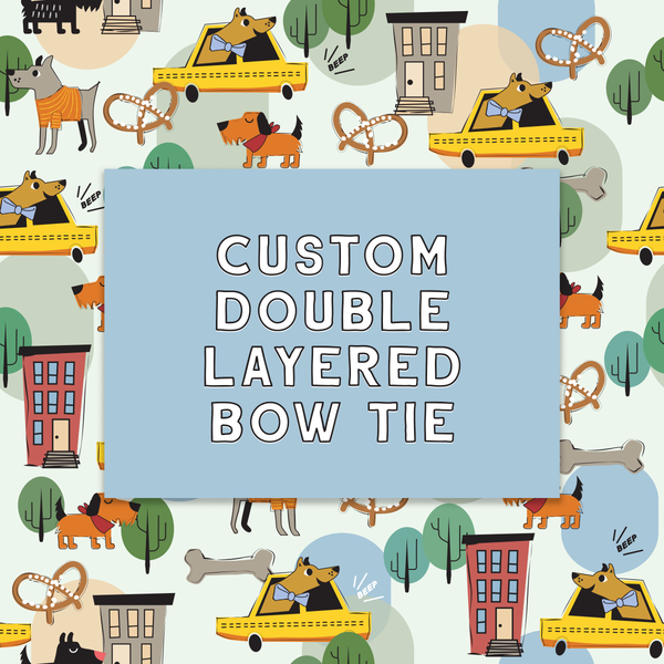 Custom Double Layered Bow Tie