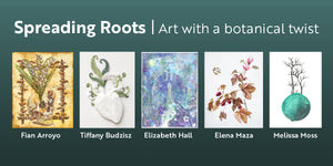 October 2019 Show: Spreading Roots | Art with a botanical twist