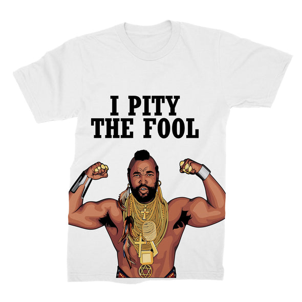 Mr T - I Pity The Fool Shirt