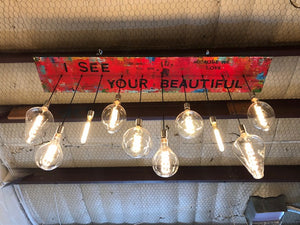I See Your Beautiful - Custom Lighting