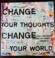 Change Your Thoughts Change Your World