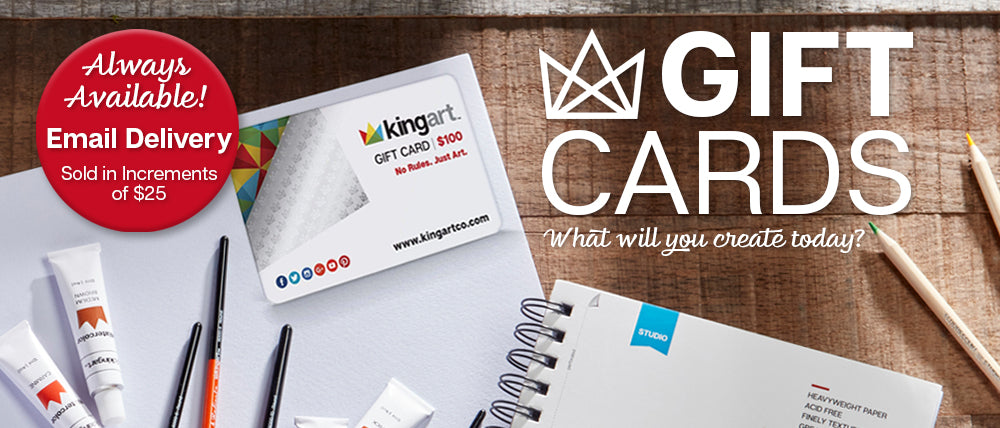 Always available email delivery sold in increments of $25. KINGART gift cards. What will you create today?