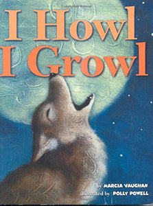 """I Howl I Growl"" Board Book By Marcia Vaughan"