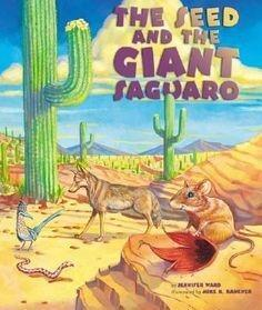 """The Seed and The Giant Saguaro"" Book By Jennifer Ward"