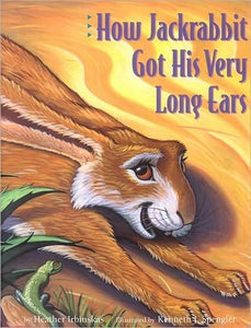 """How Jackrabbit Got His Very Long Ears"" Book By Heather Irbinskas"