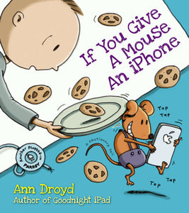 """If You Give A Mouse An iPhone"" Book By Ann Droyd"