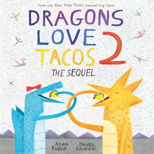 """Dragons Love Tacos 2: The Sequal"" Book By Adam Rubin"