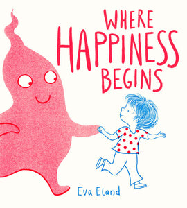 """Where Happiness Begins"" Book By Eva Eland"