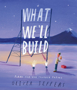 """What We'll Build"" Book By Oliver Jeffers"
