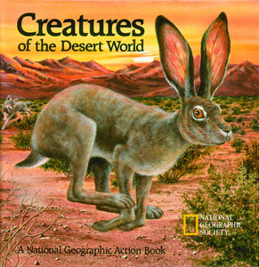 """Creatures of the Desert World""  Pop Up Book By National Geographic Society"