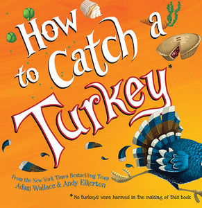 """How to Catch a Turkey"" Book By Adam Wallace"
