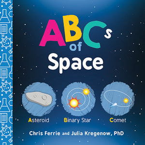 """ABC's of Space"" Board Book By Chris Ferrie and Julia Kregenow"