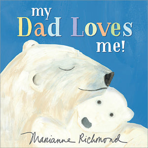 """My Dad Loves Me"" Board Book By Marianne Richmond"