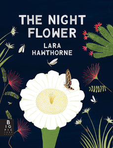 """The Night Flower: The Blooming of the Saguaro Cactus"" Book By Lara Hawthorne"