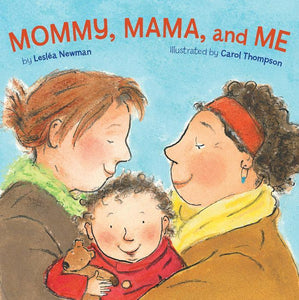 """Mommy, Mama, and Me"" Board Book By Lesléa Newman"