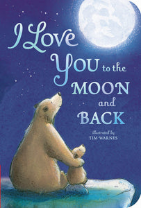 """I Love You To The Moon and Back"" Board Book By Amelia Hepworth"