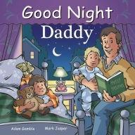 """Good Night Daddy"" Board Book by Adam Gamble"