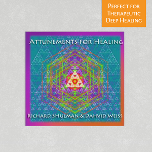Attunements for Healing by Richard Shulman & Dahvid Weiss