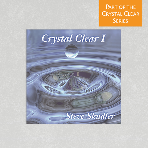 Crystal Clear Volume 1 by Steve Skudler