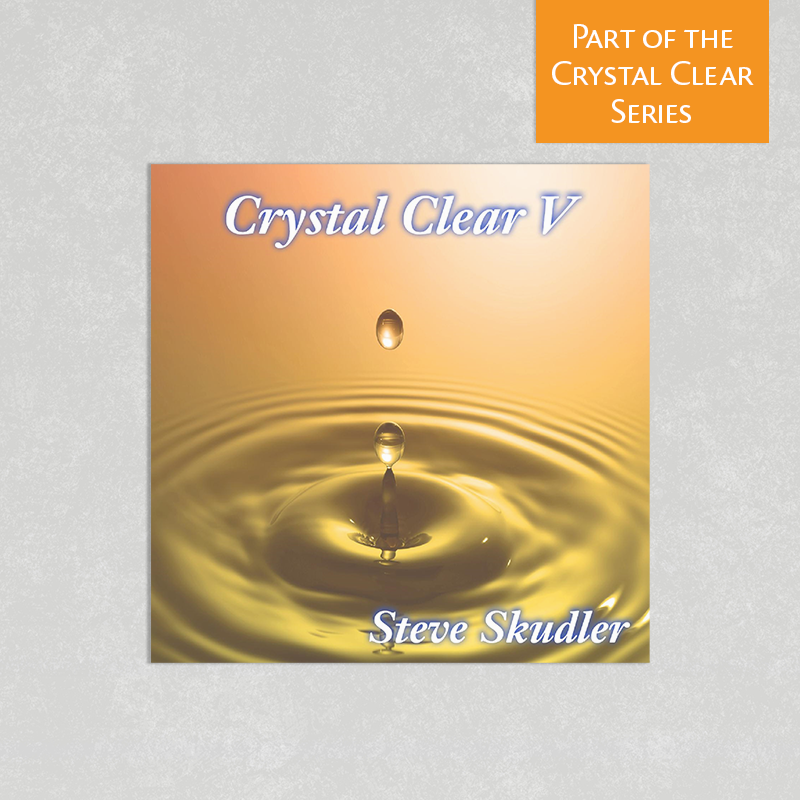 Crystal Clear Volume 5 by Steve Skudler