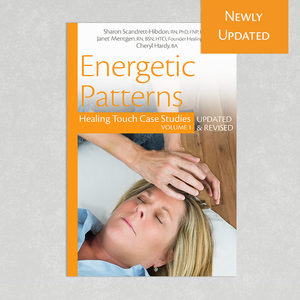 ** Digital Version ** Energetic Patterns: Healing Touch Case Studies Volume 1