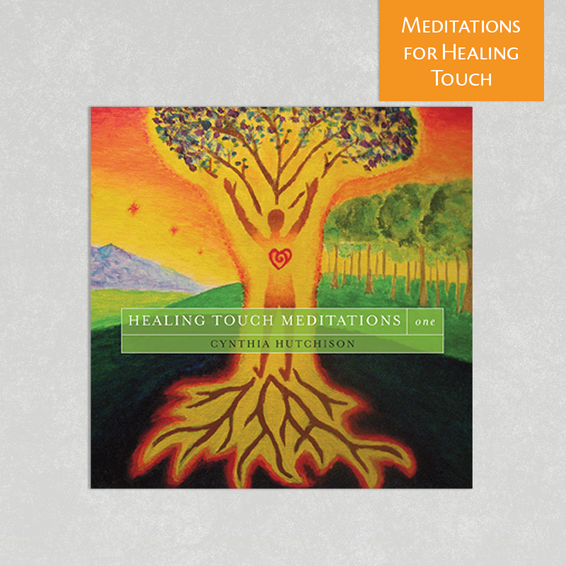 Healing Touch Meditations One by Cynthia Hutchison