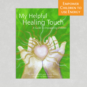 My Helpful Healing Touch: A Guide for Empowering Children