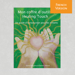 My Helpful Healing Touch (French):Guide for Empowering Children