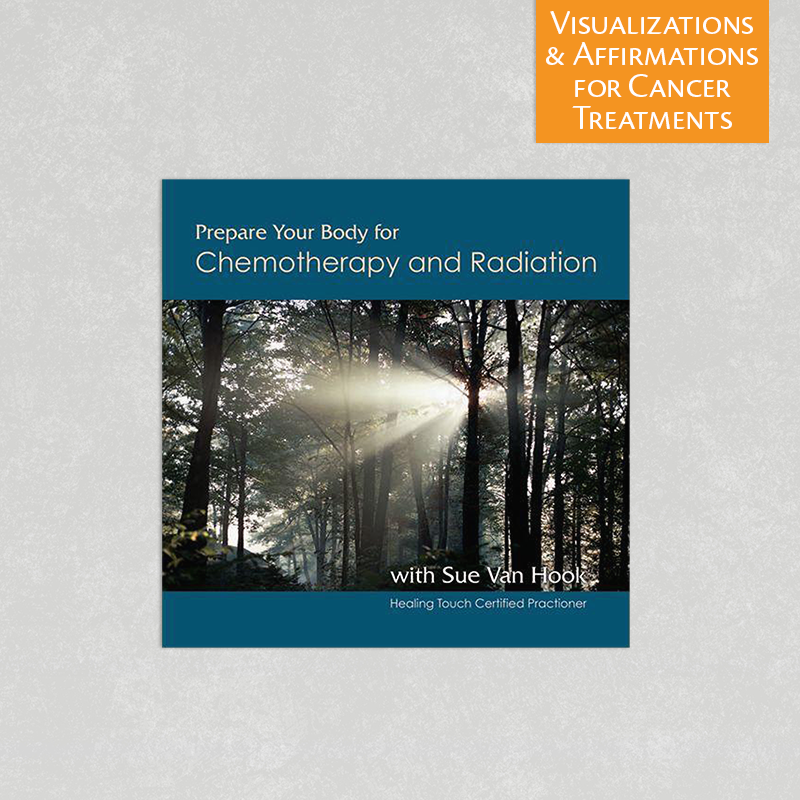 Prepare Your Body for Chemotherapy and Radiation by Sue Van Hook