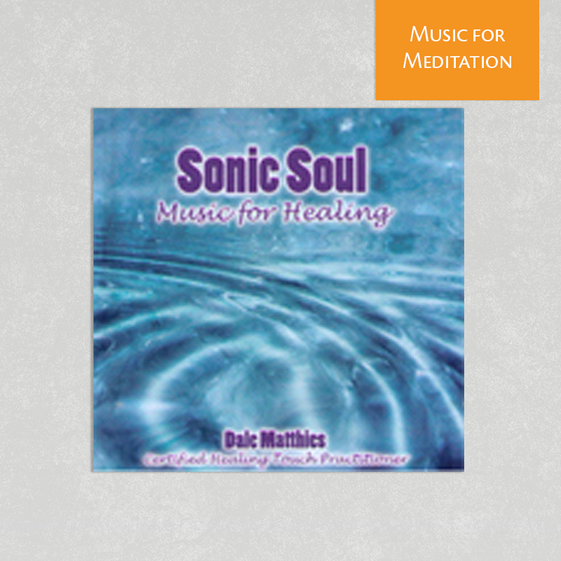 Sonic Soul: Music for Healing By Dale Matthies