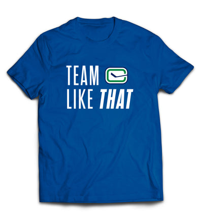 Vancouver Canucks Team Like That T-Shirt (Blue)