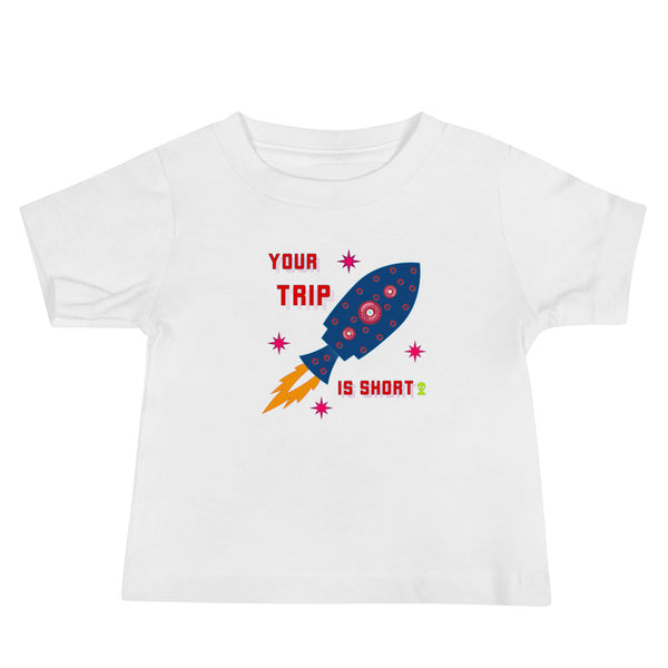 Your Trip is Short Baby Jersey Short Sleeve Tee - A Circus of Light