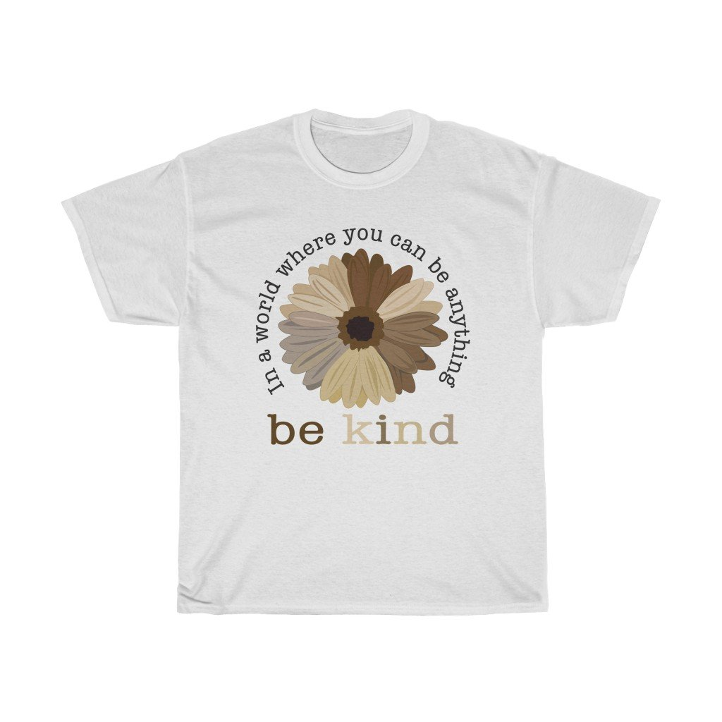 T-Shirt White / S In a world where you can be anything, be kind shirt, black lives matter tshirt, BLM, justice, peace, anti-racism tee, equality, civil rights, gifts for everyone