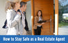 How to Stay Safe as a Real Estate Agent