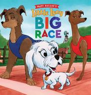 Little Lucy Big Race - An Inspirational Story of Overcoming Obstacles, Big or Small!