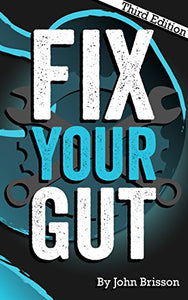Fix Your Gut, Third Edition
