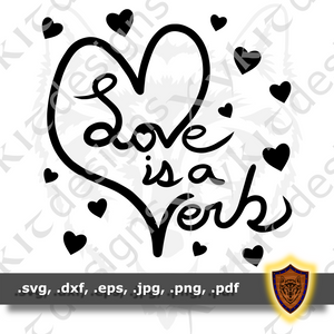 Love is a Verb - Silhouette - Scrapbook - T-shirt SVG design (Digital Download)