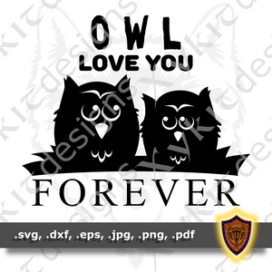 Owl Love you Forever - Silhouette - Scrapbook - T-shirt SVG design (Digital Download)