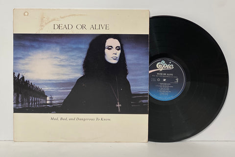 Dead or Alive- Mad, Bad, and Dangerous to know LP