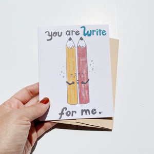 You Are Write For Me, Love Card, Pencil Card, Stationery Addict, Pen Pal, Pencil Loving, Gift for Her, Gift for Him,