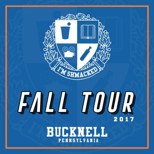 I'm Shmacked - Bucknell Ticket